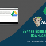 How to Bypass Google Drive Download Limit